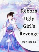 Reborn Ugly Girl's Revenge