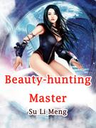 Beauty-hunting Master