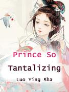 Prince So Tantalizing