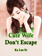 Cute Wife, Don't Escape