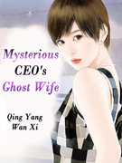 Mysterious CEO's Ghost Wife
