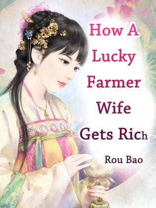 How A Lucky Farmer Wife Gets Rich