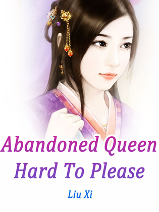 Abandoned Queen Hard To Please