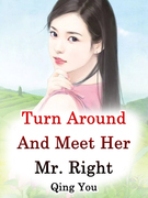 Turn Around And Meet Her Mr. Right