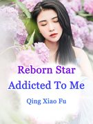 Reborn Star Addicted To Me