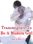 Transmigrate To Be A Modern Girl
