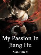 My Passion In Jiang Hu