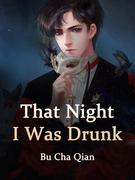 That Night, I Was Drunk