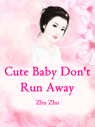 Cute Baby, Don't Run Away