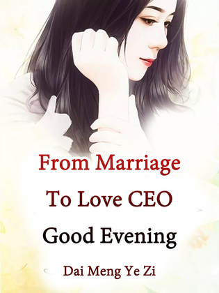 From Marriage To Love: CEO, Good Evening