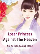 Loser Princess Against The Heaven