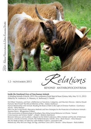 Relations. Beyond Anthropocentrism. Vol. 1, No. 2 (2013). Inside the Emotional Lives of Non-human Animals: Part II