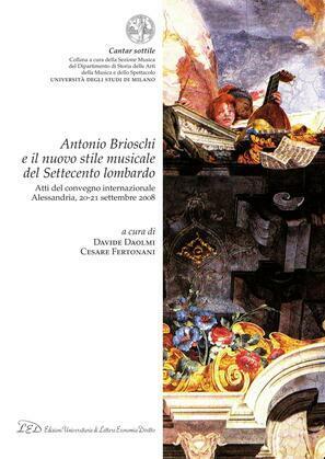 Antonio Brioschi e il nuovo stile musicale del Settecento lombardo