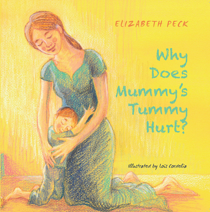 Why Does Mummy's Tummy Hurt?