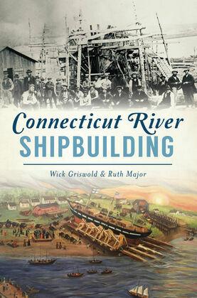 Connecticut River Shipbuilding