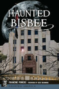 Haunted Bisbee