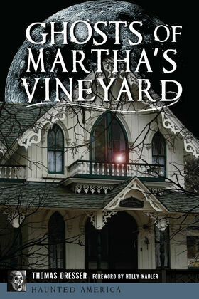Ghosts of Martha's Vineyard