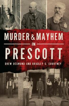 Murder & Mayhem in Prescott