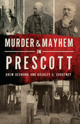 Murder & Mayhem in Prescott