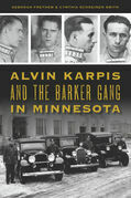 Alvin Karpis and the Barker Gang in Minnesota