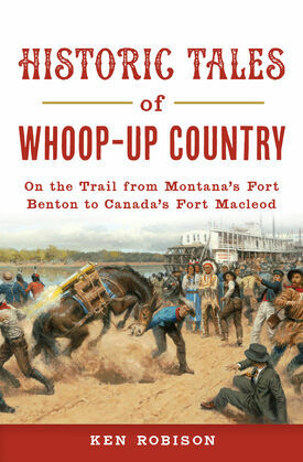 Historic Tales of Whoop-Up Country