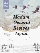 Madam, General Revives Again