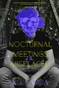 Nocturnal Meetings of the Misplaced