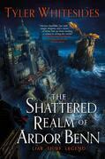 The Shattered Realm of Ardor Benn