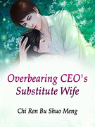 Overbearing CEO's Substitute Wife