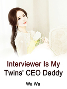 Interviewer Is My Twins' CEO Daddy