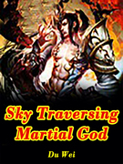 Sky Traversing Martial God