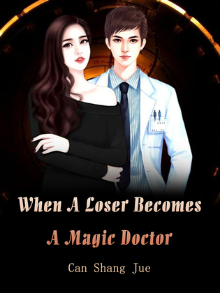 When A Loser Becomes A Magic Doctor