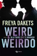 Weird e Weirdo - Va a finire che ti innamori