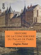 Histoire de la Conciergerie du Palais de Paris
