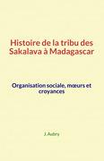 Histoire de la tribu des Sakalava à Madagascar