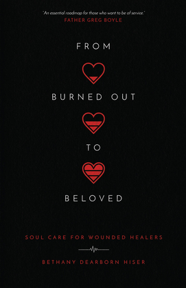From Burned Out to Beloved