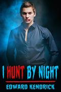 I Hunt by Night