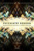 Psychiatry Reborn: Biopsychosocial psychiatry in modern medicine