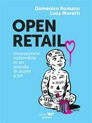 Open Retail. Innovazione sostenibile in un mondo di atomi e bit
