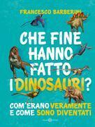 Che fine hanno fatto i dinosauri?