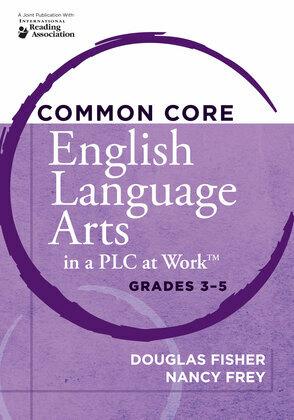 Common Core English Language Arts in a PLC at Workââ??¢, Grades 3-5