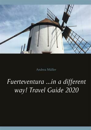Fuerteventura ...in a different way! Travel Guide 2020