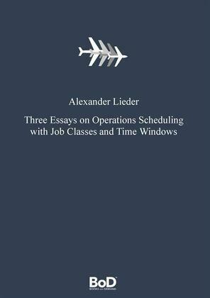 Three Essays on Operations Scheduling with Job Classes and Time Windows