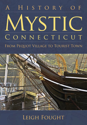 A History of Mystic, Connecticut