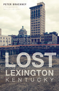Lost Lexington, Kentucky