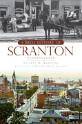 A Brief History of Scranton, Pennsylvania