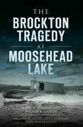 The Brockton Tragedy at Moosehead Lake