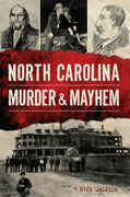 North Carolina Murder & Mayhem
