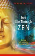 True Life Through Zen