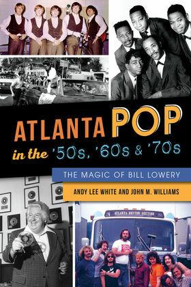 Atlanta Pop in the '50s, '60s & '70s